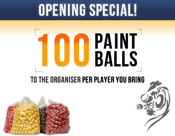 Opening Special - 100 Paintballs to the organiser per player you bring